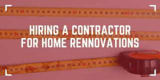 Finding the right contractor for your home renovation