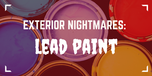 Exterior Nightmares: Lead Paint - Exterior Nightmares: Lead Paint
