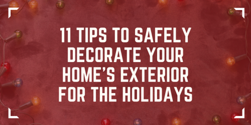 11 Tips to Safely Decorate Your Home's Exterior for the Holidays - Decorating for the Holidays